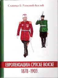 Slavica Ratković Kostić PhD Europeanization of Serbian Armed Forces from 1878 to 1903