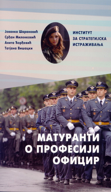 Jovanka Šaranović PhD Srđan Milenković MSc Anita Đorđević Tatjana Višacki MSc High School Graduates Opinion on Military Profession